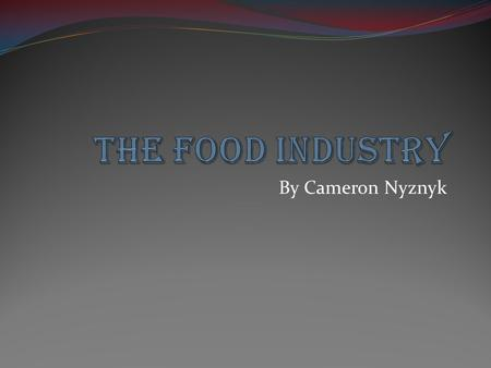 By Cameron Nyznyk. Introduction The way Americans have been making, and eating food has changed more in the past 50 years, than in the past 10,000. A.
