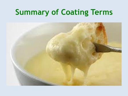 Summary of Coating Terms. Bread, dredge, and coat All are used to cover a food, often before frying, either to keep it from drying out or to give it a.