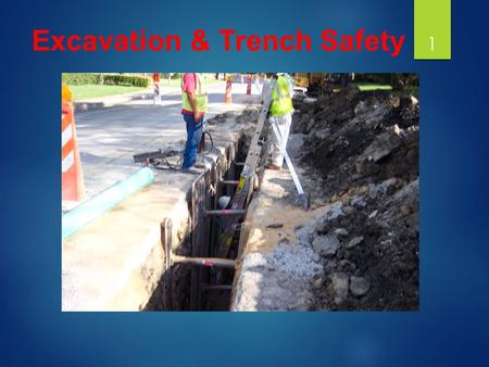 Excavation & Trench Safety 1. Excavation Hazards 2 Cave-ins are the greatest risk Other hazards include:  Asphyxiation due to lack of oxygen  Inhalation.