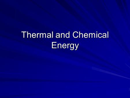 Thermal and Chemical Energy. Thermal Energy Thermal Energy Thermal energy is kinetic energy because molecules are in motion. Temperature Temperature =