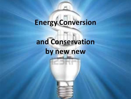 Energy Conversion and Conservation by new new. Science Journal Entry 24 Define potential and kinetic energy, record their formulas, and tell how these.