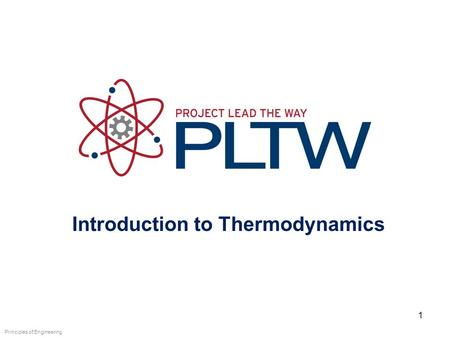 Introduction to Thermodynamics Principles of Engineering 1.