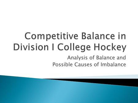 Analysis of Balance and Possible Causes of Imbalance.