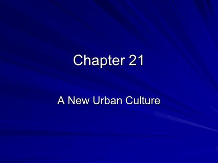 Chapter 21 A New Urban Culture. Section 1, New Immigrants in a Promised Land I – Why Immigrants Came … 25 million between 1865-1915 A. Push Factors: conditions.