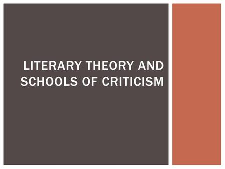 LITERARY THEORY AND SCHOOLS OF CRITICISM.  Characterized by close reading  The text is studied without a consideration of era or author  Questions.