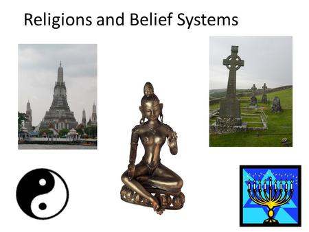 Religions and Belief Systems. Hinduism Beliefs, Practices, Holy BooksSignificance India 3000 B.C.E. Spread throughout India Stationary Religion Brahman-supreme.