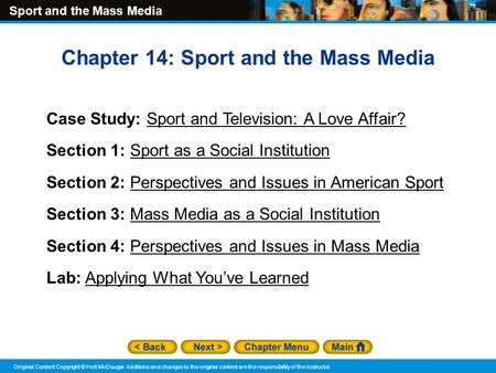 Sport and the Mass Media Original Content Copyright © Holt McDougal. Additions and changes to the original content are the responsibility of the instructor.