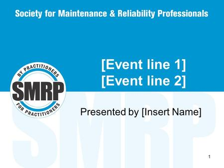 1 [Event line 1] [Event line 2] Presented by [Insert Name]