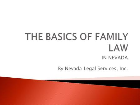 IN NEVADA By Nevada Legal Services, Inc.. About Nevada Legal Services.