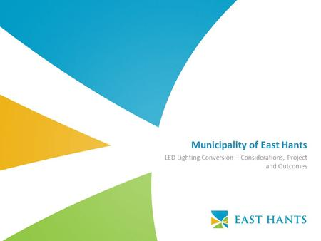 Municipality of East Hants LED Lighting Conversion – Considerations, Project and Outcomes.
