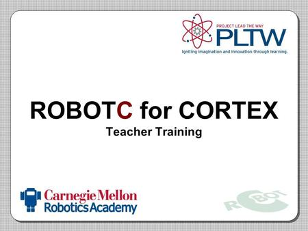 ROBOTC for CORTEX Teacher Training. ROBOTC Overview Thinking about Programming.