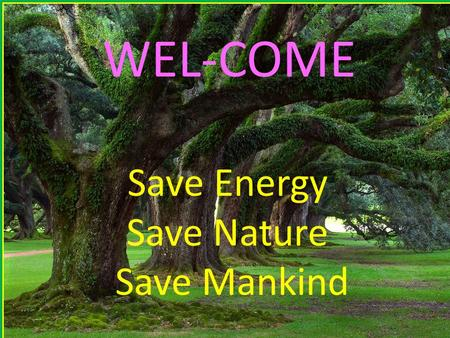 WEL-COME Save Energy Save Nature Save Mankind. Presentation By The Supreme Industries Limited, Gadegaon (Jalgaon) Unit-3 Gadegaon (Jalgaon) Unit-3 WEL-COMES.