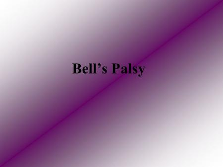 Bell's Palsy. THE FACIAL NERVE The facial nerve is a mixed nerve, as it contains motor, sensory and autonomic fibres.