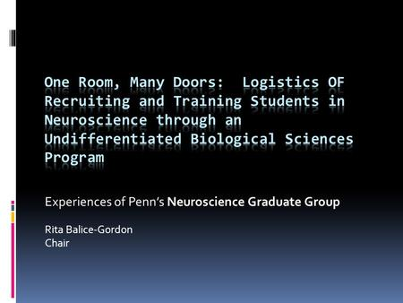 Experiences of Penn's Neuroscience Graduate Group Rita Balice-Gordon Chair.