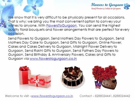Welcome to visit –www.flowerstogurgaon.co.in Contact – 8288024441, 8288024442www.flowerstogurgaon.co.in We know that it is very difficult to be physically.