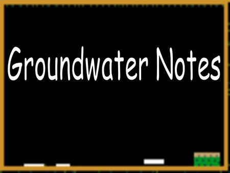 What is Groundwater ? underground water that fills almost all the pores in rock and sediment -makes up 90% of the Earth's liquid freshwater.