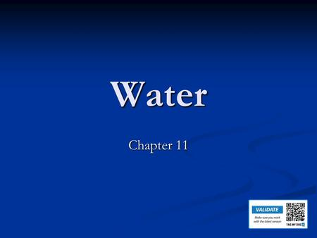Water Chapter 11. 11-1 Water Resources Objectives 1. Describe the distribution of Earth's water resources. 2.Explain why fresh water is one of Earth's.