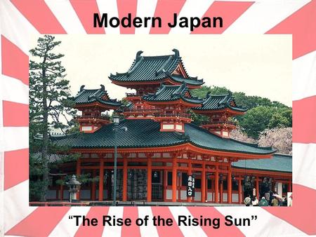 "Modern Japan ""The Rise of the Rising Sun"". Divinity of Japanese Emperor Emperor Jimmu founded the Japanese imperial state in 660 B.C. Emperor embodies."
