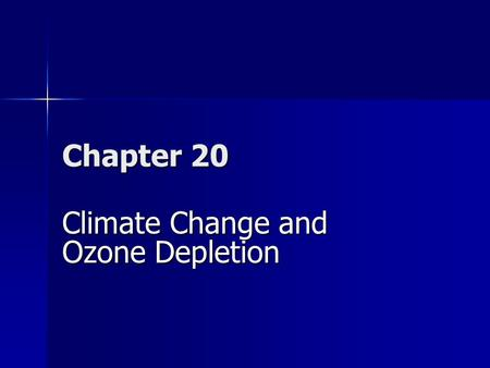 Chapter 20 Climate Change and Ozone Depletion. Core Case Study: Studying a Volcano to Understand Climate Change NASA scientist correctly predicted that.
