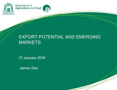 EXPORT POTENTIAL AND EMERGING MARKETS 21 January 2016 James Dee.