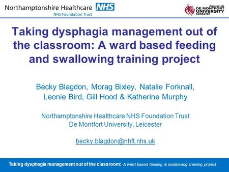 Taking dysphagia management out of the classroom: A ward based feeding & swallowing training project Taking dysphagia management out of the classroom: