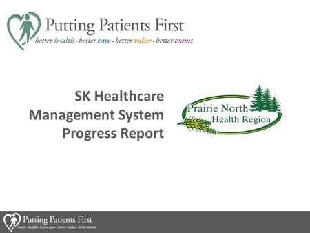 SK Healthcare Management System Progress Report. Prairie North's QI Office Vision Support sustainable continuous improvement at every level of Prairie.