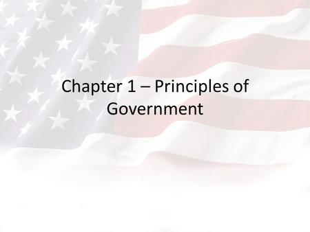 Chapter 1 – Principles of Government. What makes a country powerful? What is a government? Nation refers to a large ethnic group. A State is a body of.