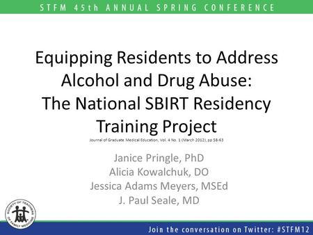 Equipping Residents to Address Alcohol and Drug Abuse: The National SBIRT Residency Training Project Journal of Graduate Medical Education, Vol. 4 No.