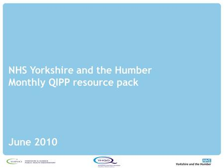 NHS Yorkshire and the Humber Monthly QIPP resource pack June 2010.