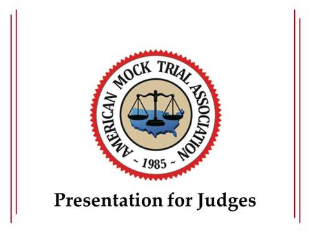Presentation for Judges. What is this Competition? Simulation of a criminal jury trial Students portray attorneys and witnesses Fictitious jurisdiction.