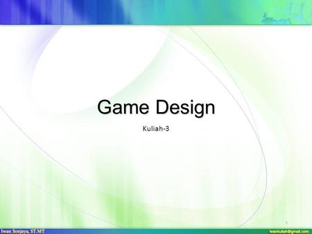 Game Design Kuliah-3 1. Game Design Game design is the process of: Imagining a game Defining the way it works Describing the elements that make up the.