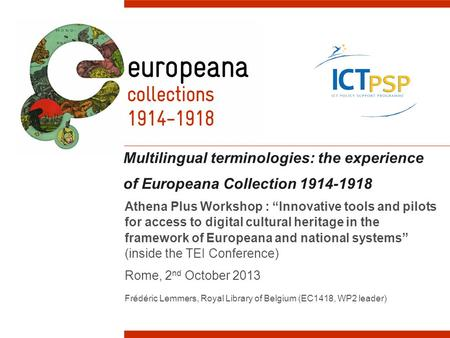 "Multilingual terminologies: the experience of Europeana Collection 1914-1918 Athena Plus Workshop : ""Innovative tools and pilots for access to digital."