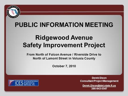 PUBLIC INFORMATION MEETING Ridgewood Avenue Safety Improvement Project From North of Falcon Avenue / Riverside Drive to North of Lamont Street in Volusia.