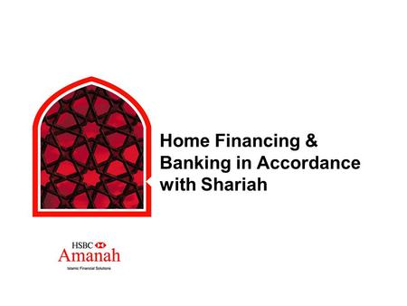 Home Financing & Banking in Accordance with Shariah.