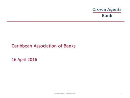 Caribbean Association of Banks 16 April 2016 Private and Confidential1.