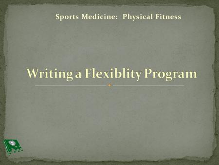 Sports Medicine: Physical Fitness. 1. Discuss FITT formula guidelines for stretching 2. Review basic stretching guidelines 3. Learn basic stretches for.