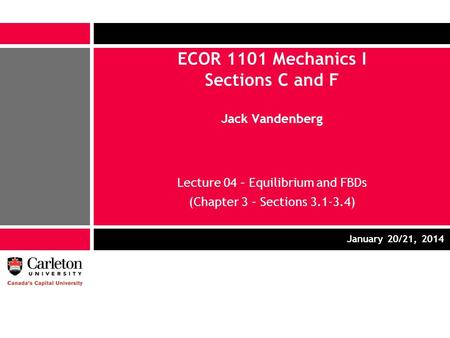 ECOR 1101 Mechanics I Sections C and F Jack Vandenberg