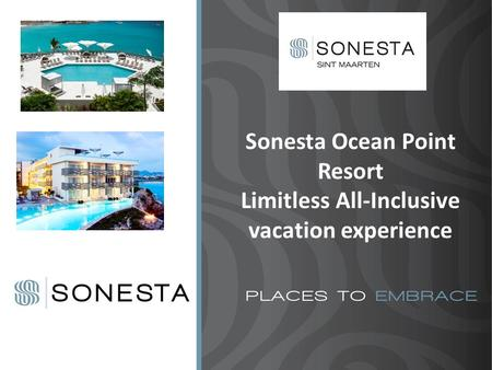 Sonesta Ocean Point Resort Limitless All-Inclusive vacation experience.