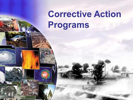 Corrective Action Programs. 2 HSEEP Homeland Security Exercise and Evaluation Program Provides a common exercise policy and program guidance that constitutes.
