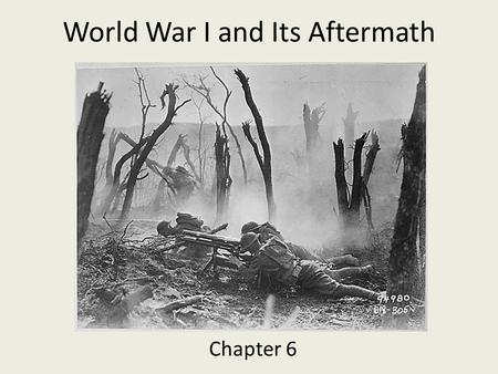 World War I and Its Aftermath Chapter 6. Outbreak of World War I  Causes of the War (MAIN)  Militarism  Alliance System  Triple Alliance (Central.