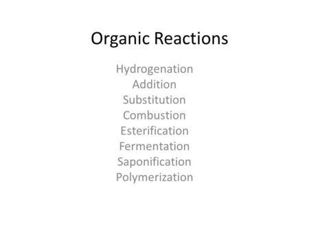 Organic Reactions Hydrogenation Addition Substitution Combustion