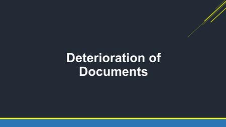 Deterioration of Documents
