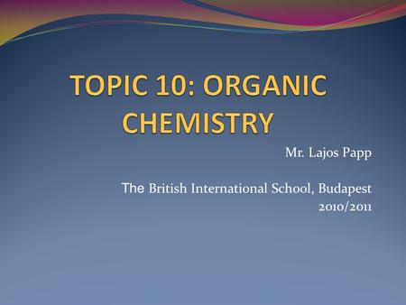 Mr. Lajos Papp The British International School, Budapest 2010/2011.