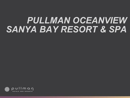 PULLMAN OCEANVIEW SANYA BAY RESORT & SPA. Beautiful Sanya Romantic Tianya.