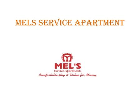 MELS Service Apartment. Facilities at Mel's Service Apartments in Bangalore  Fully furnished luxury apartments  Spacious living and dining rooms in.