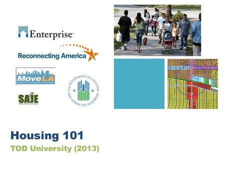 TOD University (2013) Housing 101. TOD University: Housing 101 Part 1 How much housing do we need?
