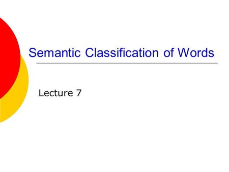 lecture 5 semantic classification of the Metrics5, taking into account abbreviations, acronyms and domain and lexical  knowledge 421  there are nine types of semantic relations defined on.
