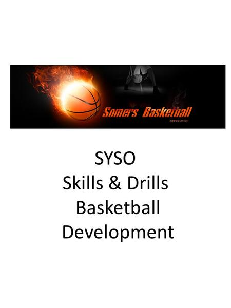 "SYSO Skills & Drills Basketball Development. Laker Drill ""modified"" Indicates cone 1 1 2 2 3 3 Players line up behind each station. 1 gets rebound, Pitch."