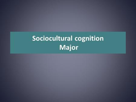 Sociocultural cognition Major. 3 SAQs or 1 LAQ & 1 SAQ As the major assignment for this section on sociocultural cognition, you will complete 3 SAQs or.