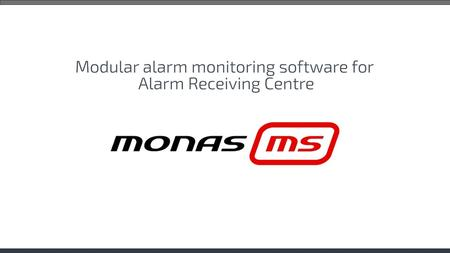 Monas MS is a software suite designed for displaying, processing and storing messages received in the centralized security and monitoring stations. Software.